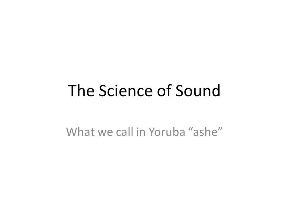 What we call in Yoruba ashe