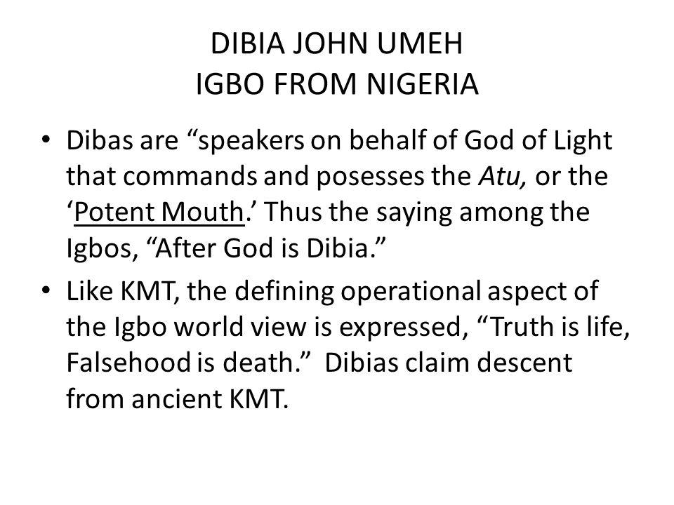DIBIA JOHN UMEH IGBO FROM NIGERIA