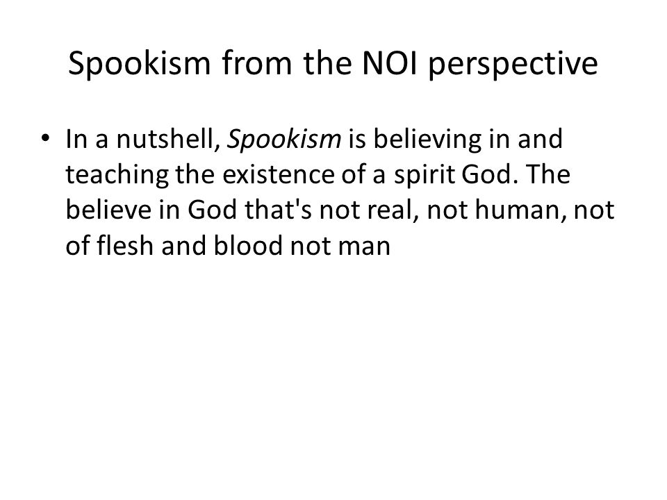 Spookism from the NOI perspective