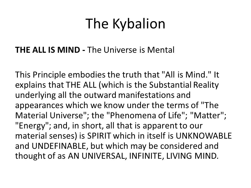 The Kybalion THE ALL IS MIND - The Universe is Mental