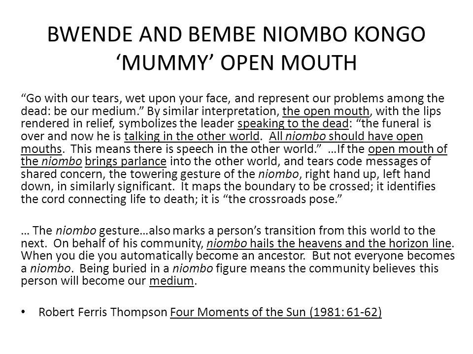 BWENDE AND BEMBE NIOMBO KONGO 'MUMMY' OPEN MOUTH