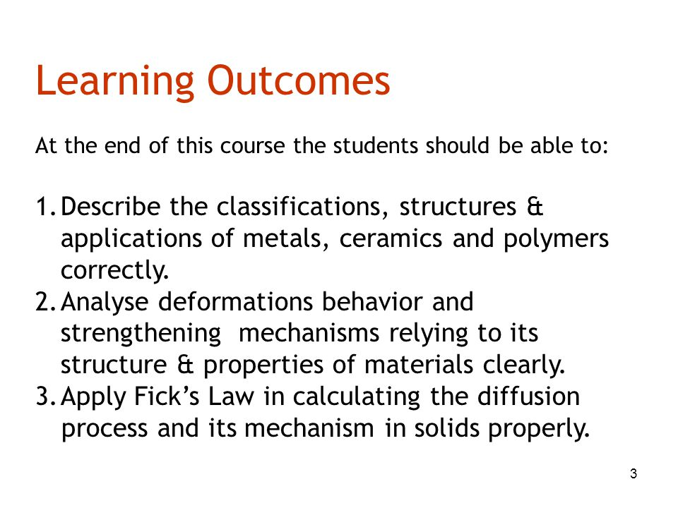 Learning Outcomes At the end of this course the students should be able to: