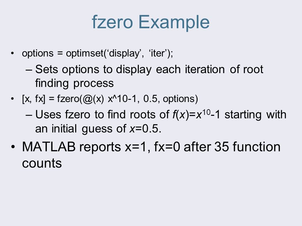 fzero Example MATLAB reports x=1, fx=0 after 35 function counts