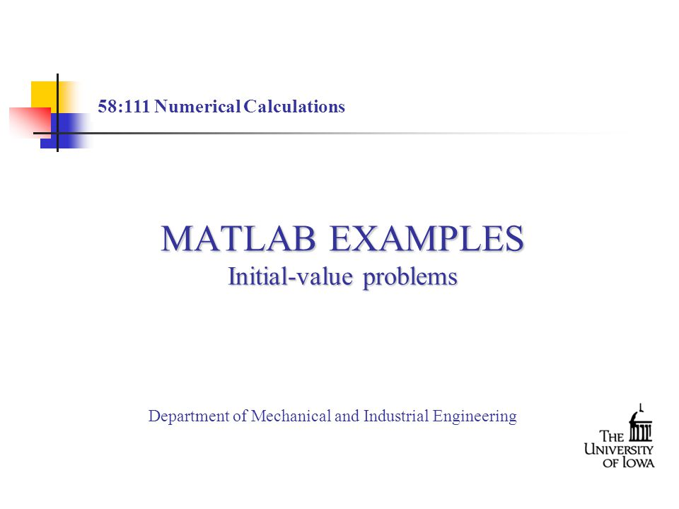 MATLAB EXAMPLES Initial-value problems