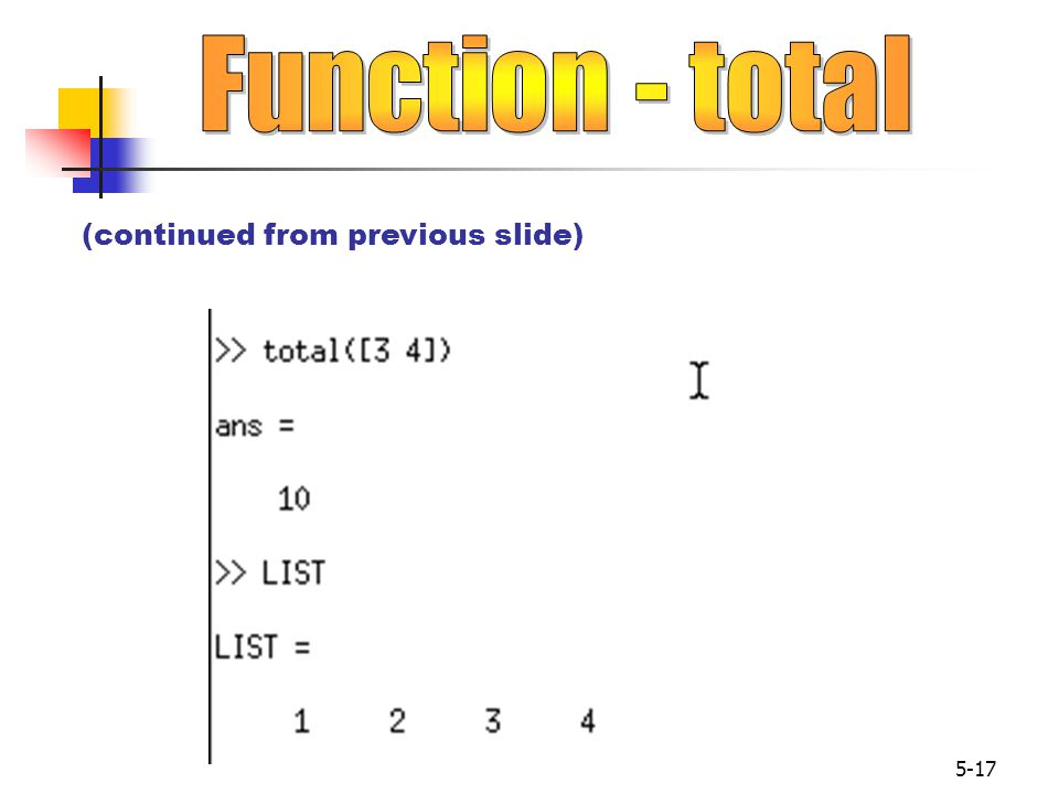Function - total (continued from previous slide)