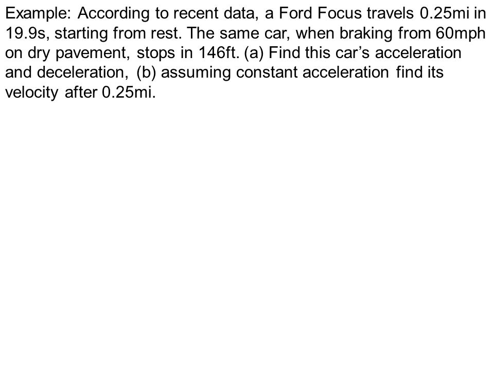 Example: According to recent data, a Ford Focus travels 0. 25mi in 19