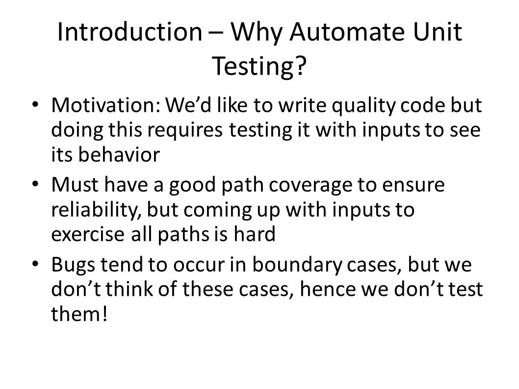 Introduction – Why Automate Unit Testing
