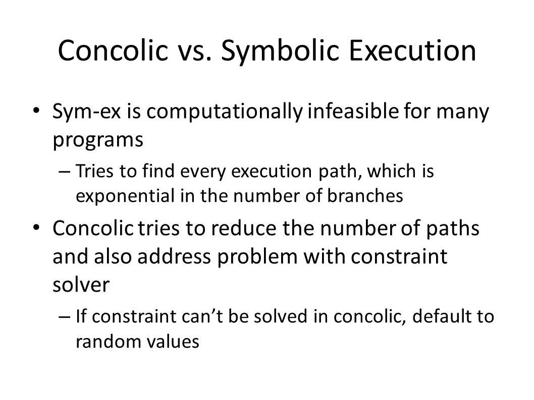 Concolic vs. Symbolic Execution