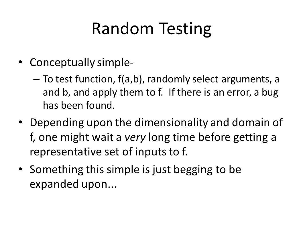 Random Testing Conceptually simple-