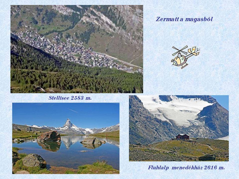 Zermatt a magasból Stellisee 2583 m. Fluhlalp menedékház 2616 m.