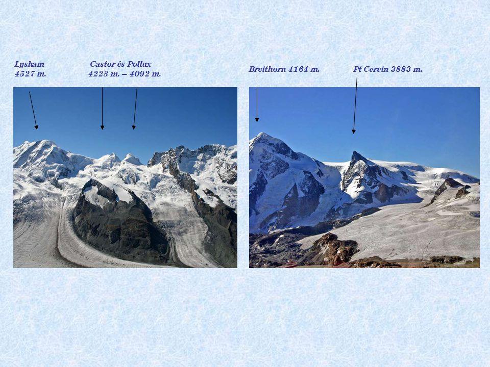 Lyskam 4527 m. Castor és Pollux 4223 m. – 4092 m. Breithorn 4164 m. Pt Cervin 3883 m.