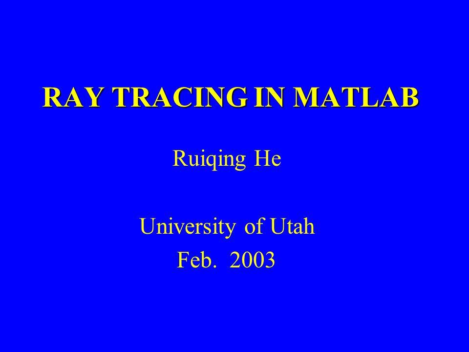 Ruiqing He University of Utah Feb. 2003