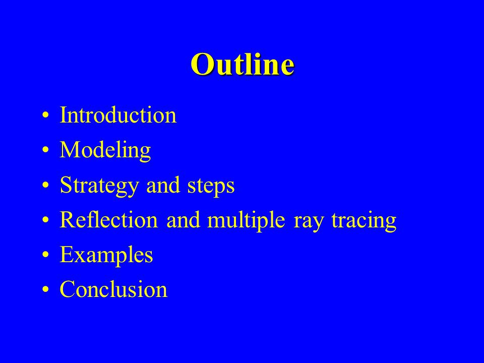Outline Introduction Modeling Strategy and steps