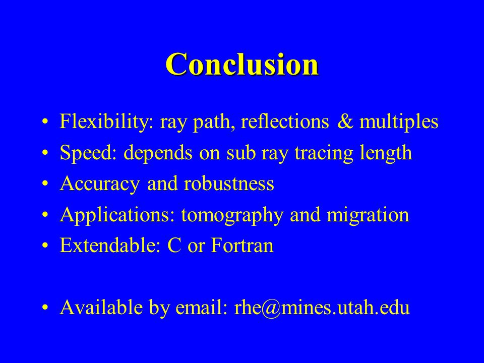 Conclusion Flexibility: ray path, reflections & multiples