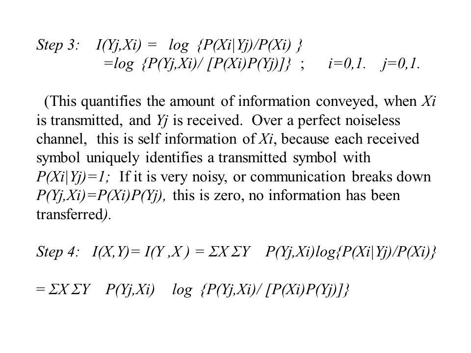 Step 3: I(Yj,Xi) = log {P(Xi|Yj)/P(Xi) }