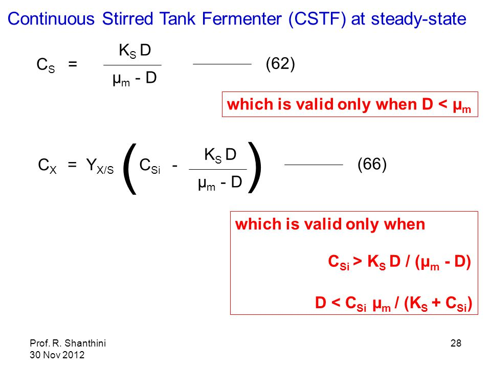 ( ) Continuous Stirred Tank Fermenter (CSTF) at steady-state KS D CS =