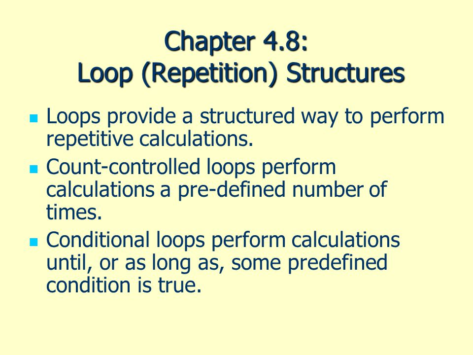Chapter 4.8: Loop (Repetition) Structures