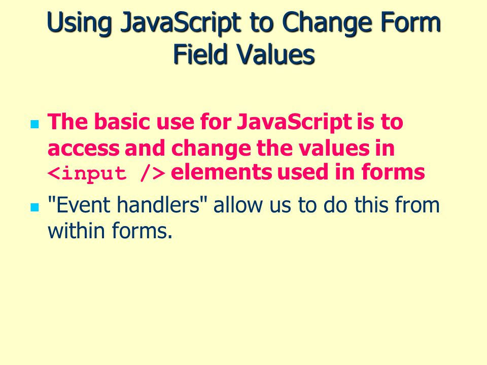Using JavaScript to Change Form Field Values