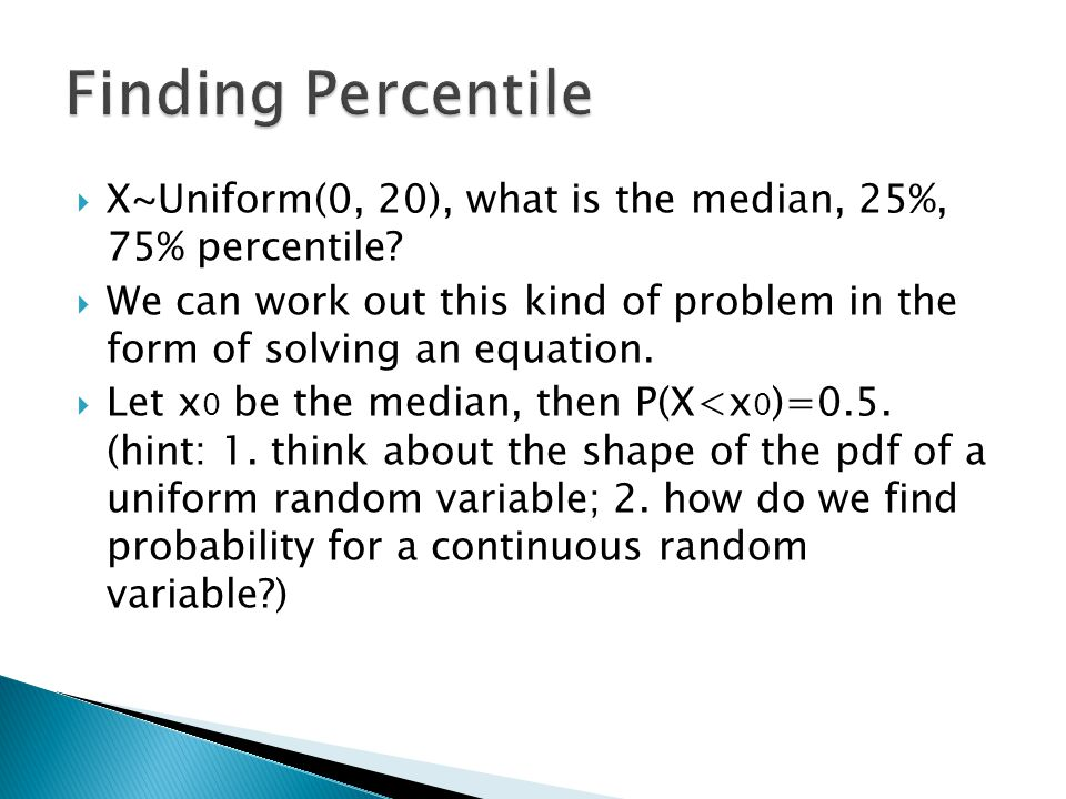 Finding Percentile X~Uniform(0, 20), what is the median, 25%, 75% percentile