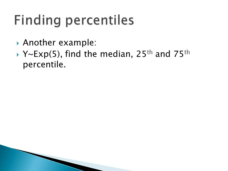 Finding percentiles Another example: