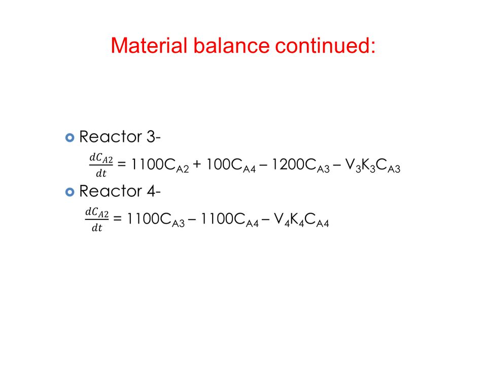 Material balance continued: