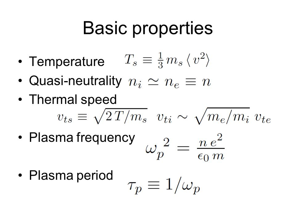 Basic properties Temperature Quasi-neutrality Thermal speed