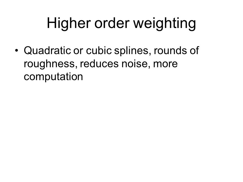 Higher order weighting
