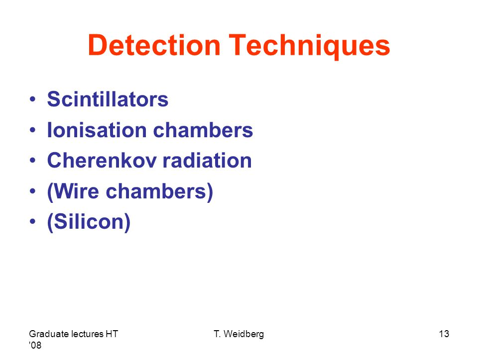 Detection Techniques Scintillators Ionisation chambers