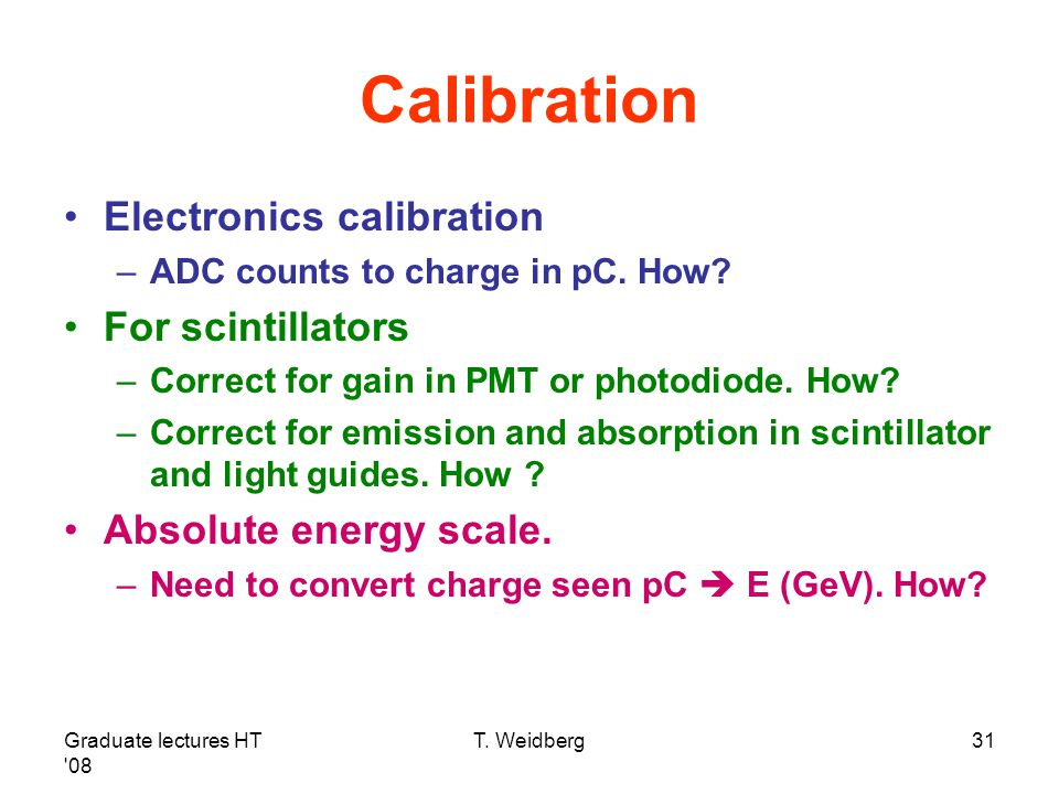 Calibration Electronics calibration For scintillators