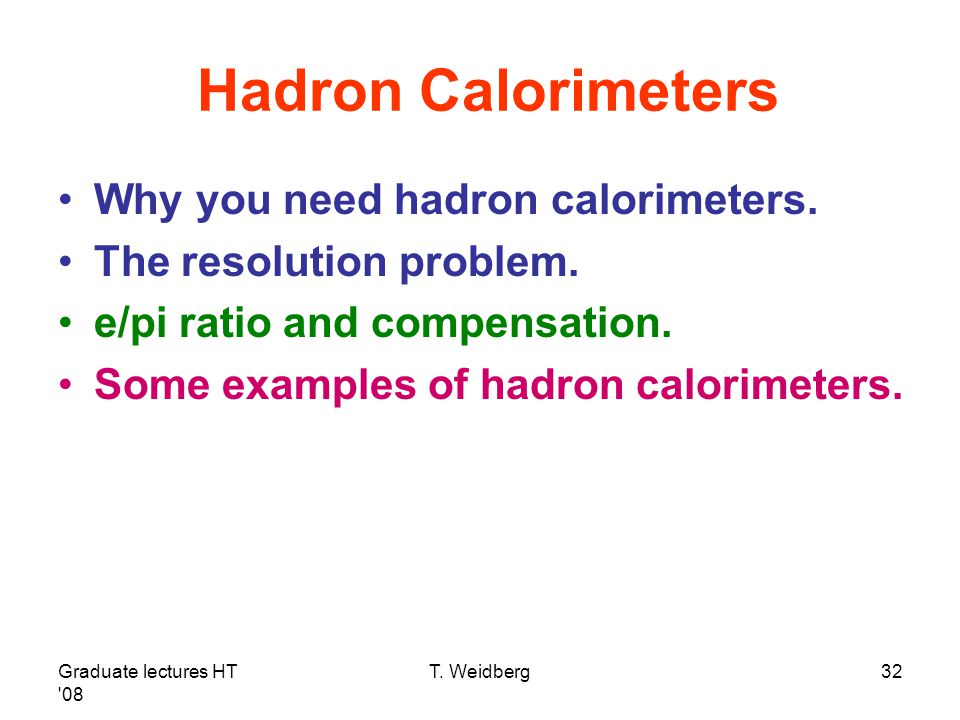 Hadron Calorimeters Why you need hadron calorimeters.