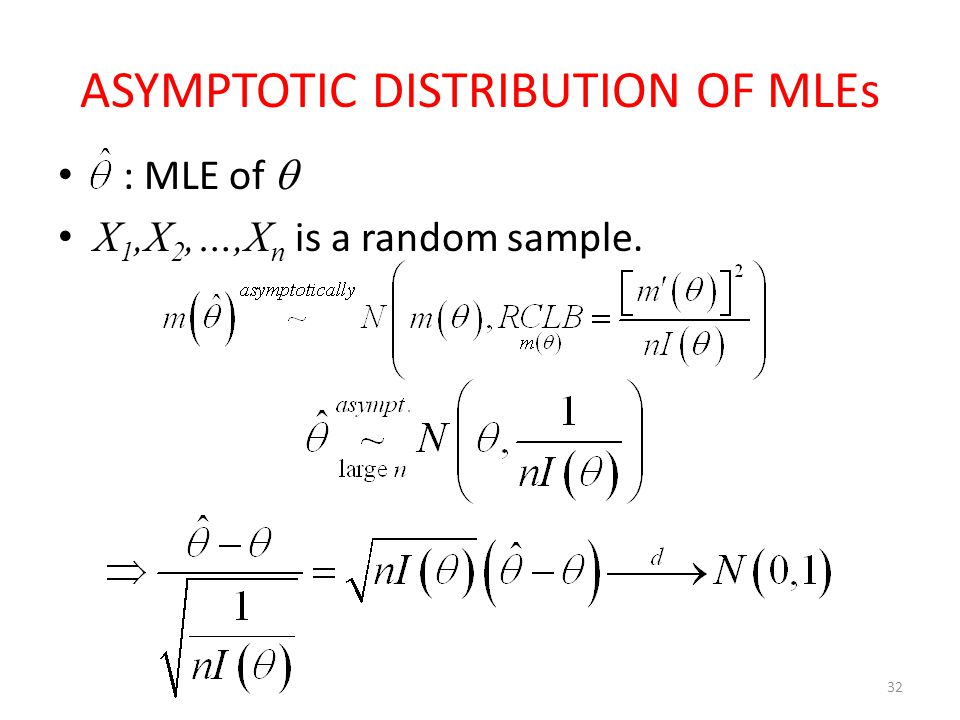 ASYMPTOTIC DISTRIBUTION OF MLEs