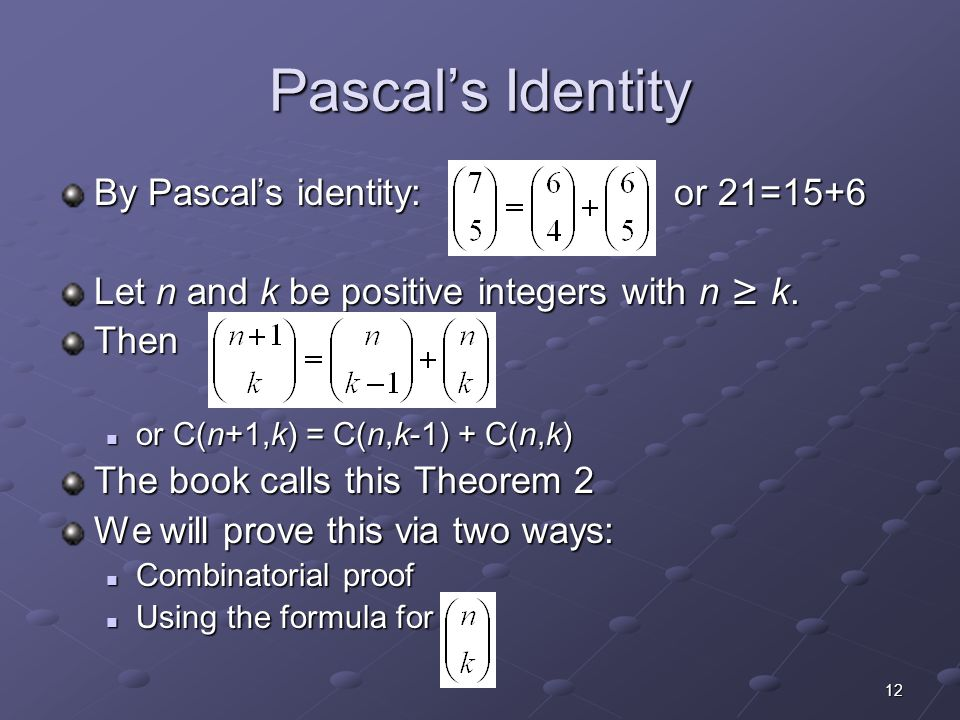 Pascal's Identity By Pascal's identity: or 21=15+6