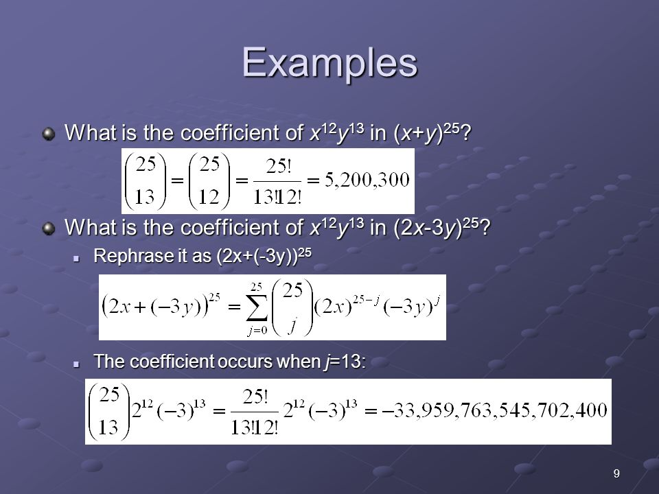 Examples What is the coefficient of x12y13 in (x+y)25