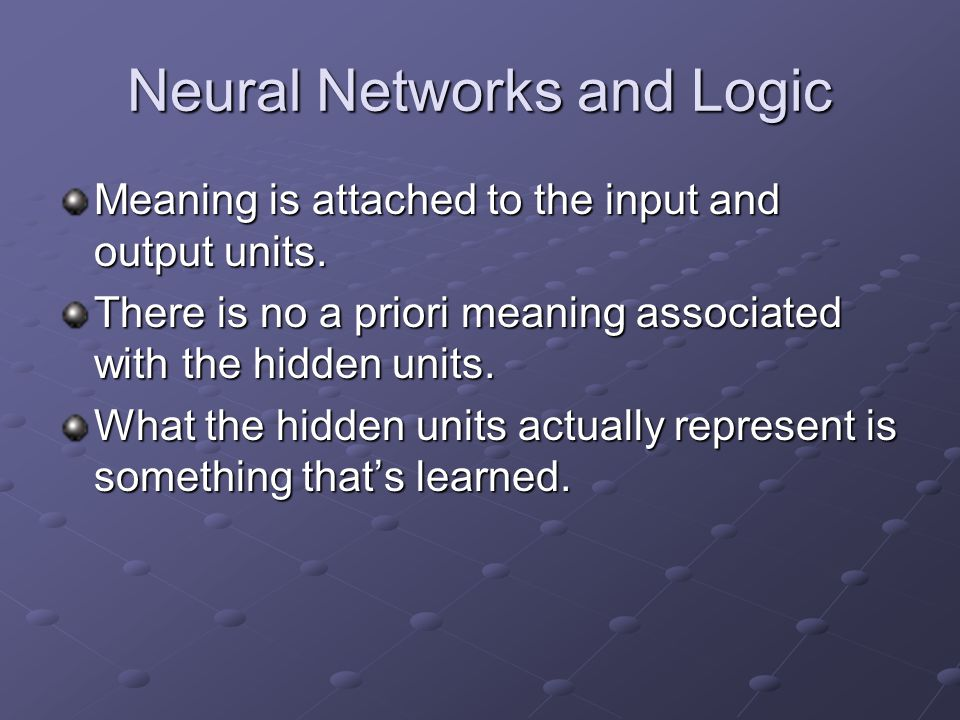 Neural Networks and Logic