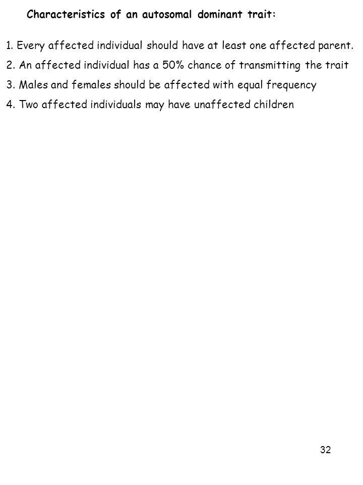 Characteristics of an autosomal dominant trait: