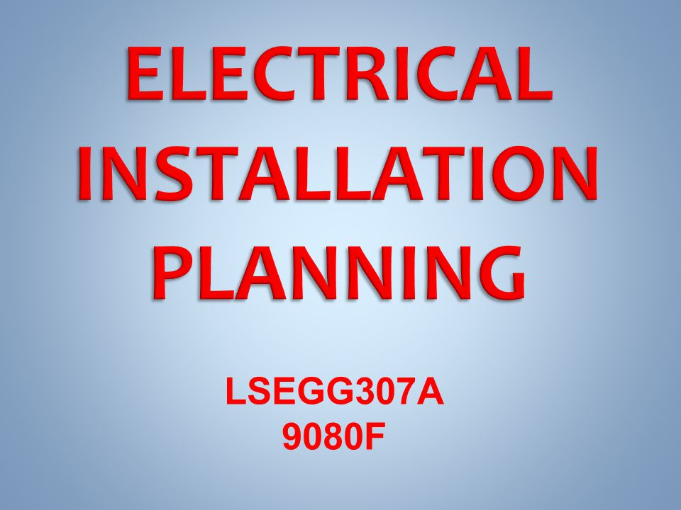 ELECTRICAL INSTALLATION PLANNING