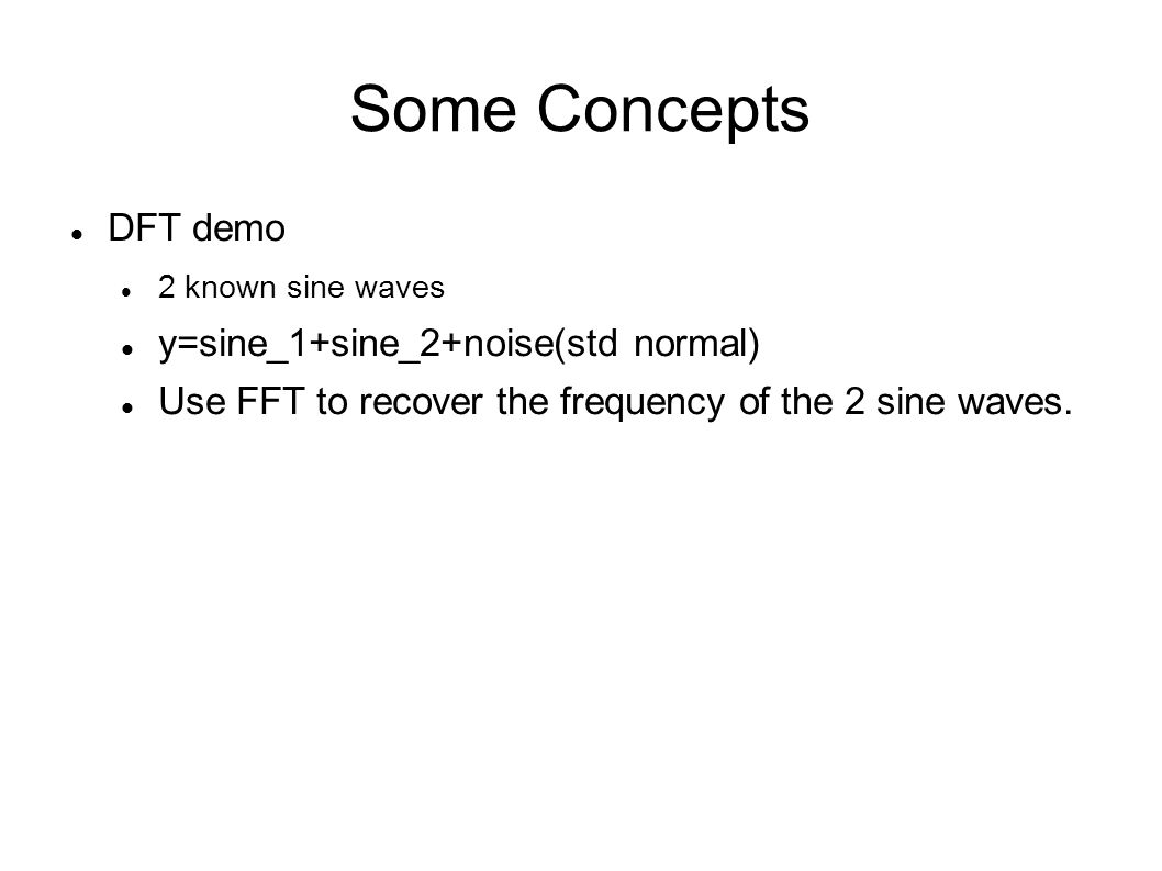 Some Concepts DFT demo y=sine_1+sine_2+noise(std normal)