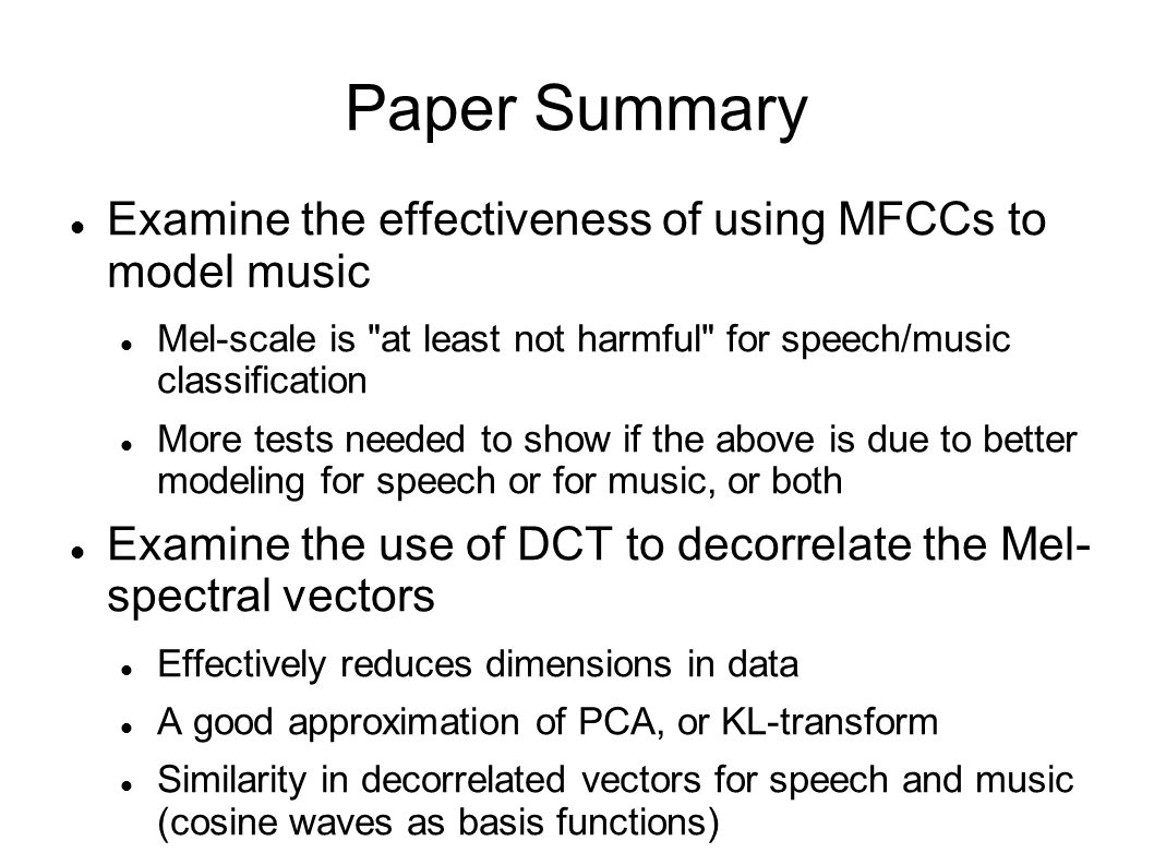 Paper Summary Examine the effectiveness of using MFCCs to model music