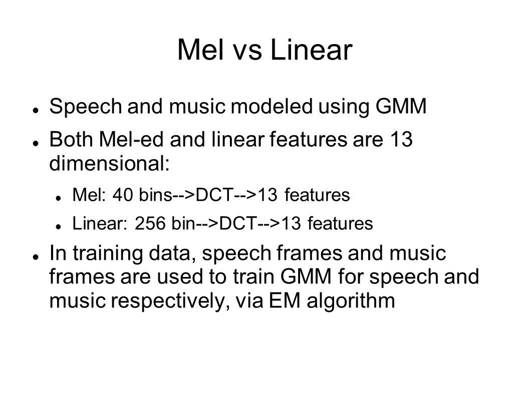 Mel vs Linear Speech and music modeled using GMM