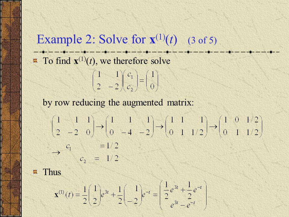 Example 2: Solve for x(1)(t) (3 of 5)