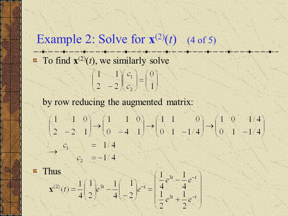 Example 2: Solve for x(2)(t) (4 of 5)