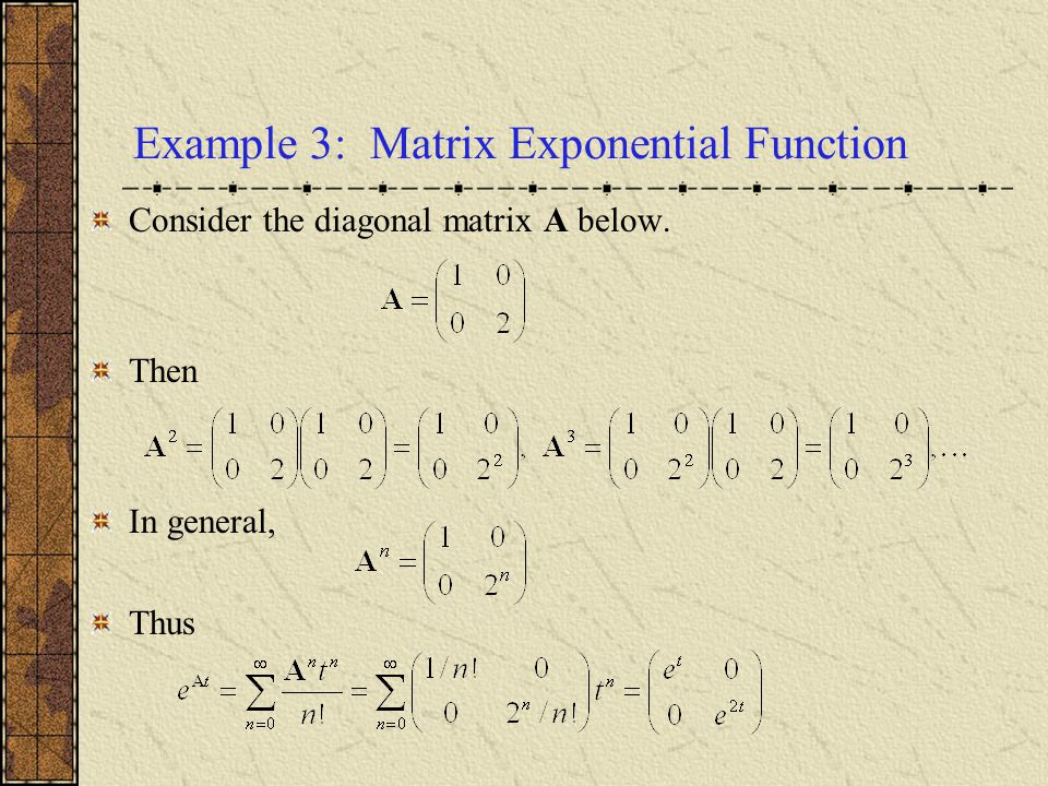 Example 3: Matrix Exponential Function