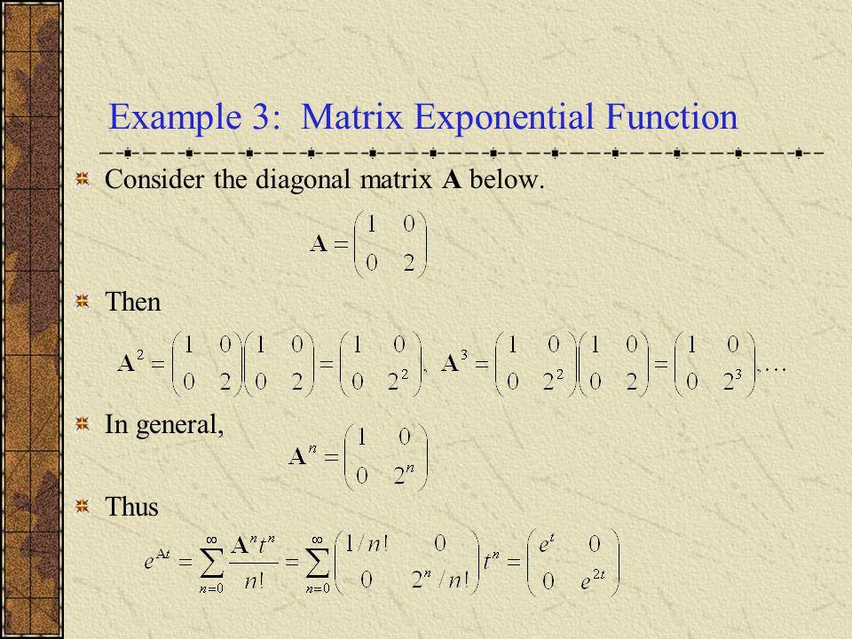 Example 3: Matrix Exponential Function
