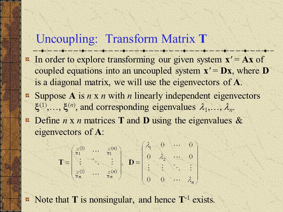 Uncoupling: Transform Matrix T