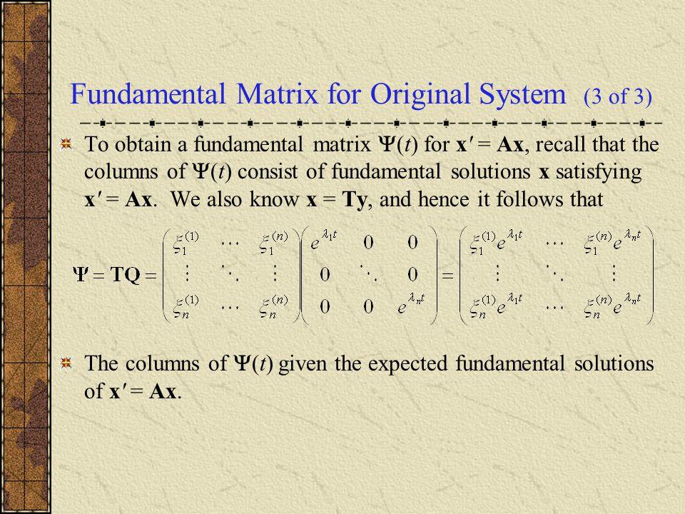 Fundamental Matrix for Original System (3 of 3)