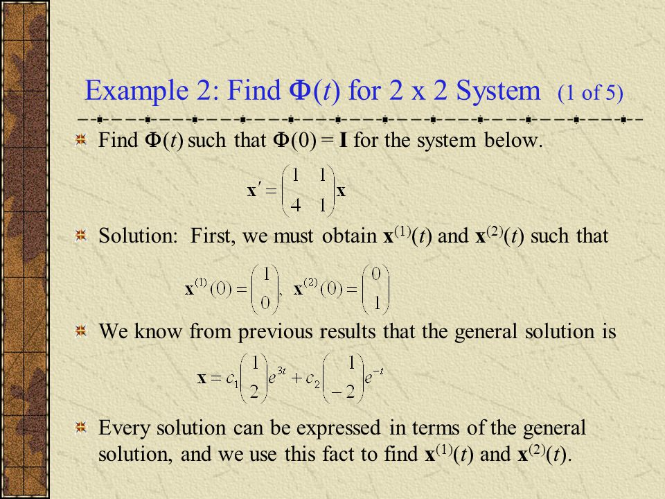 Example 2: Find (t) for 2 x 2 System (1 of 5)