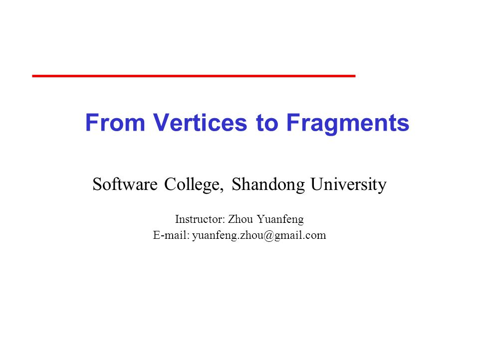 From Vertices to Fragments