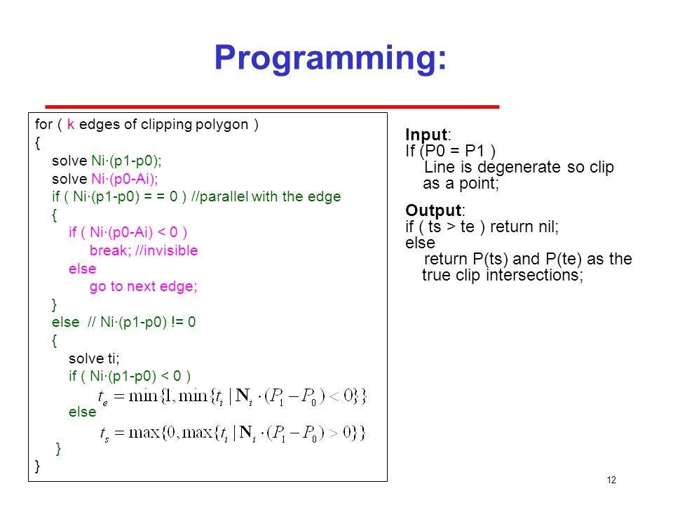 Programming: Input: If (P0 = P1 )