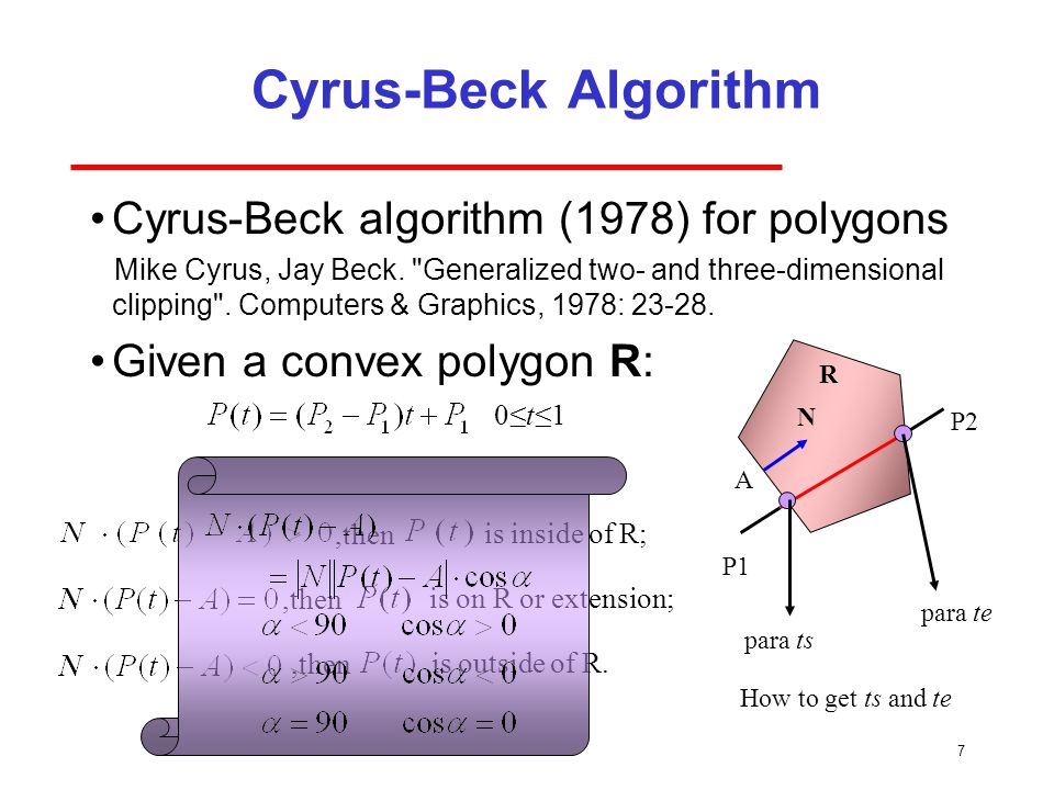 Cyrus-Beck Algorithm Cyrus-Beck algorithm (1978) for polygons