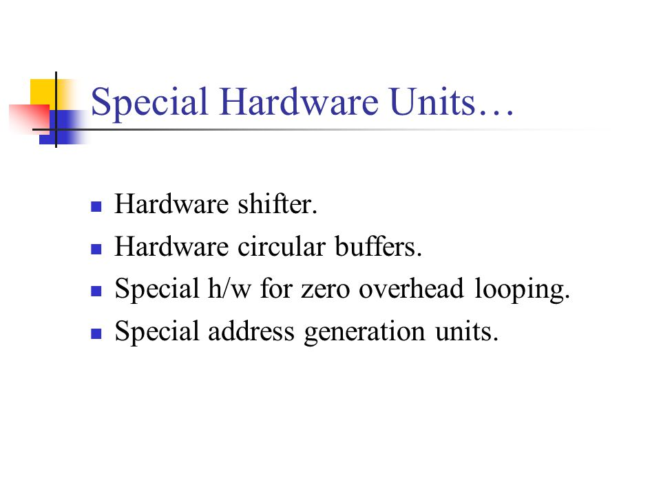 Special Hardware Units…